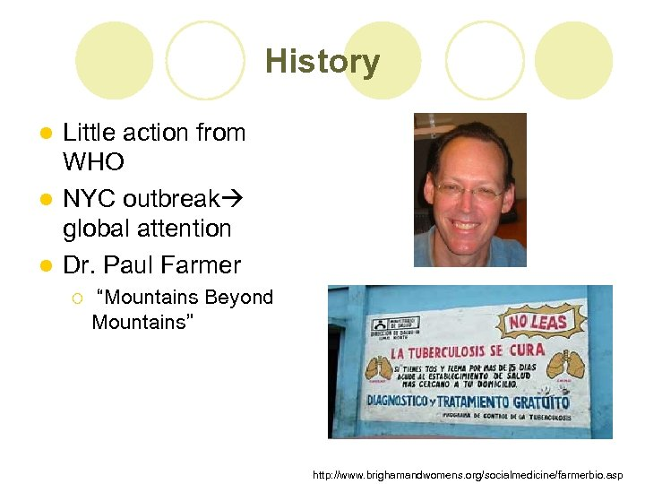 History Little action from WHO l NYC outbreak global attention l Dr. Paul Farmer