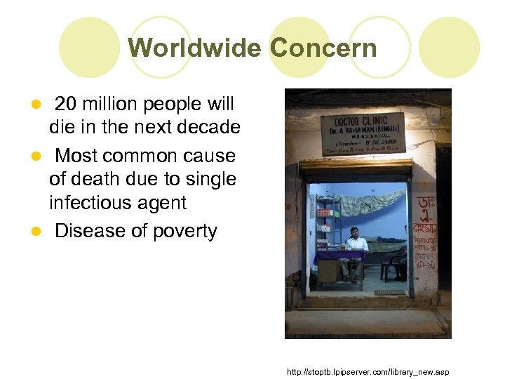 Worldwide Concern 20 million people will die in the next decade l Most common