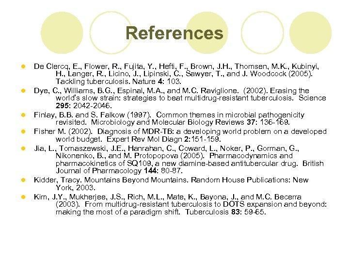 References l l l l De Clercq, E. , Flower, R. , Fujita, Y.