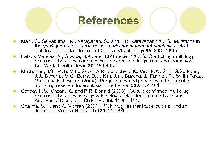 References l l l Mani, C. , Selvakumar, N. , Narayanan, S. , and