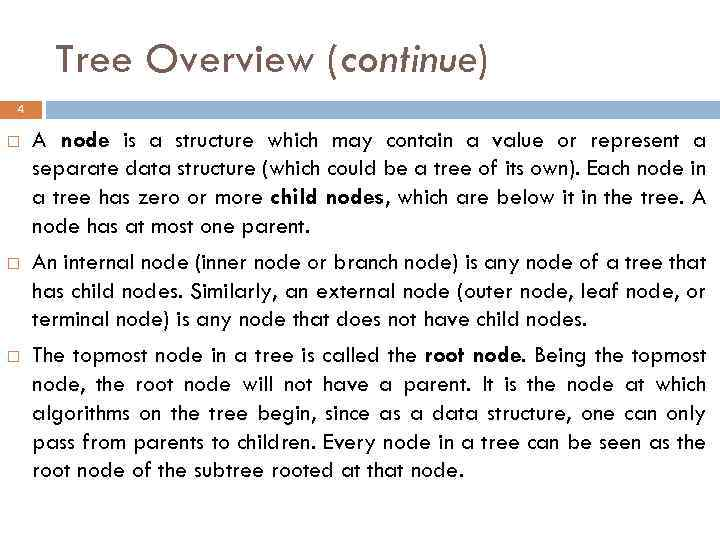 Tree Overview (continue) 4 A node is a structure which may contain a value