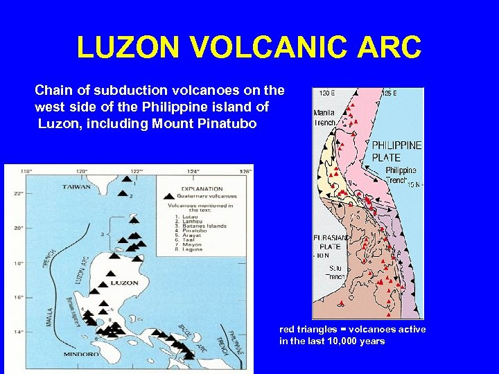 LUZON VOLCANIC ARC Chain of subduction volcanoes on the west side of the Philippine