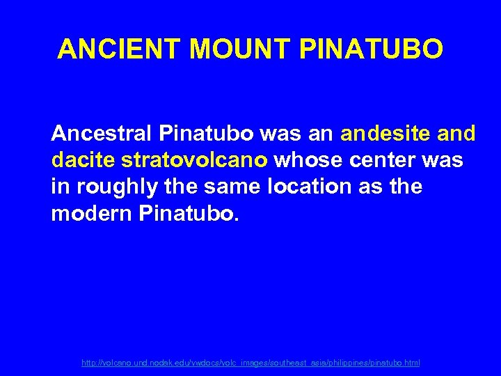 ANCIENT MOUNT PINATUBO Ancestral Pinatubo was an andesite and dacite stratovolcano whose center was