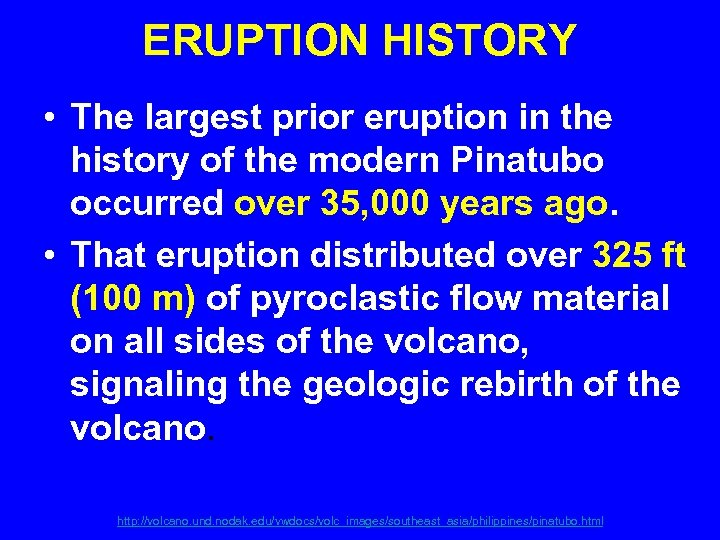 ERUPTION HISTORY • The largest prior eruption in the history of the modern Pinatubo