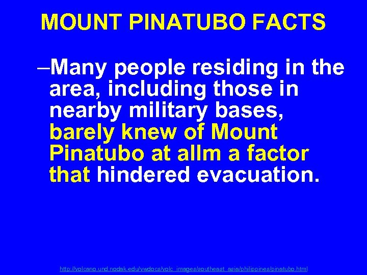 MOUNT PINATUBO FACTS –Many people residing in the area, including those in nearby military