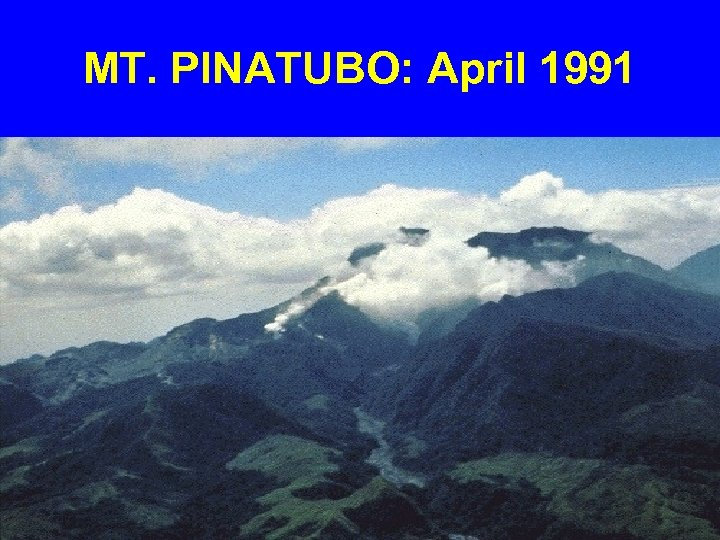 MT. PINATUBO: April 1991