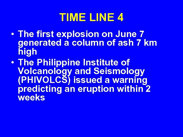 TIME LINE 4 • The first explosion on June 7 generated a column of