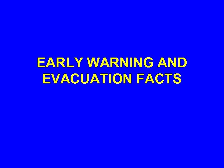 EARLY WARNING AND EVACUATION FACTS