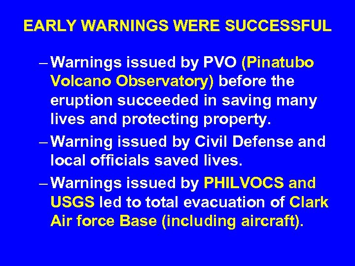 EARLY WARNINGS WERE SUCCESSFUL – Warnings issued by PVO (Pinatubo Volcano Observatory) before the