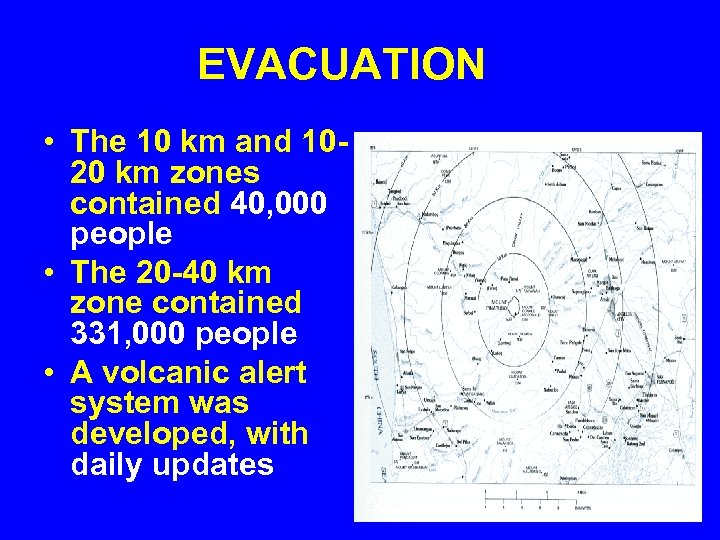 EVACUATION • The 10 km and 1020 km zones contained 40, 000 people •