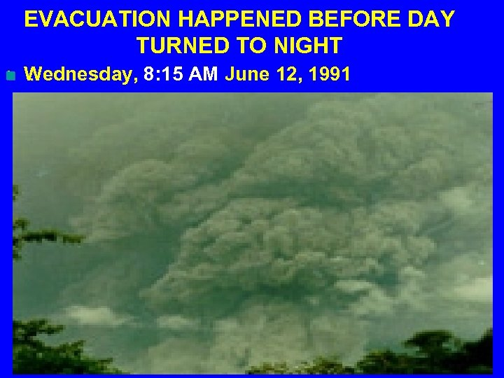 EVACUATION HAPPENED BEFORE DAY TURNED TO NIGHT n • Wednesday, 8: 15 AM June