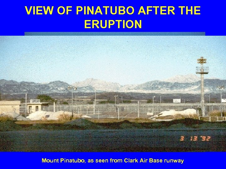 VIEW OF PINATUBO AFTER THE ERUPTION Mount Pinatubo, as seen from Clark Air Base