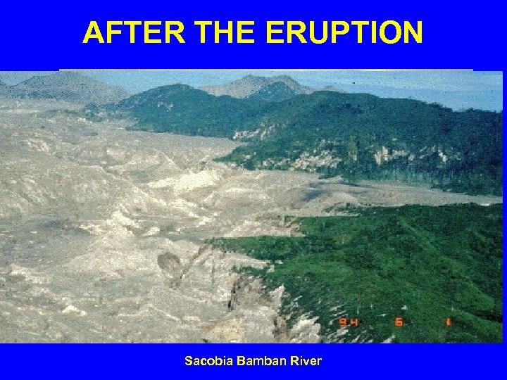 AFTER THE ERUPTION Sacobia Bamban River