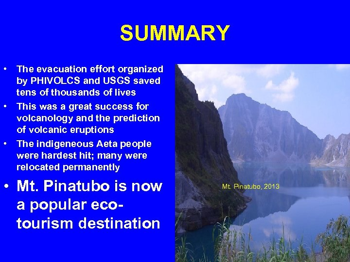SUMMARY • The evacuation effort organized by PHIVOLCS and USGS saved tens of thousands