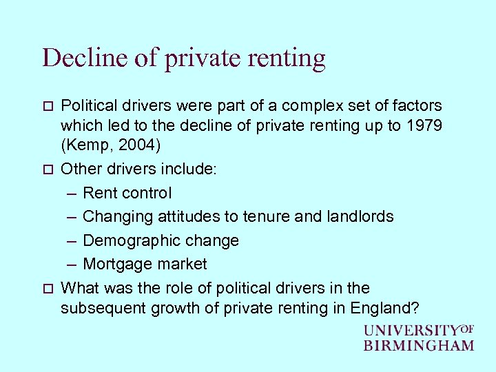 Decline of private renting Political drivers were part of a complex set of factors