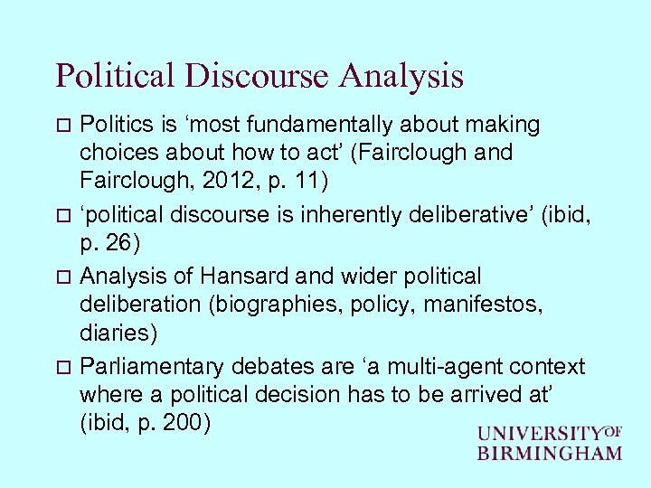 Political Discourse Analysis Politics is 'most fundamentally about making choices about how to act'