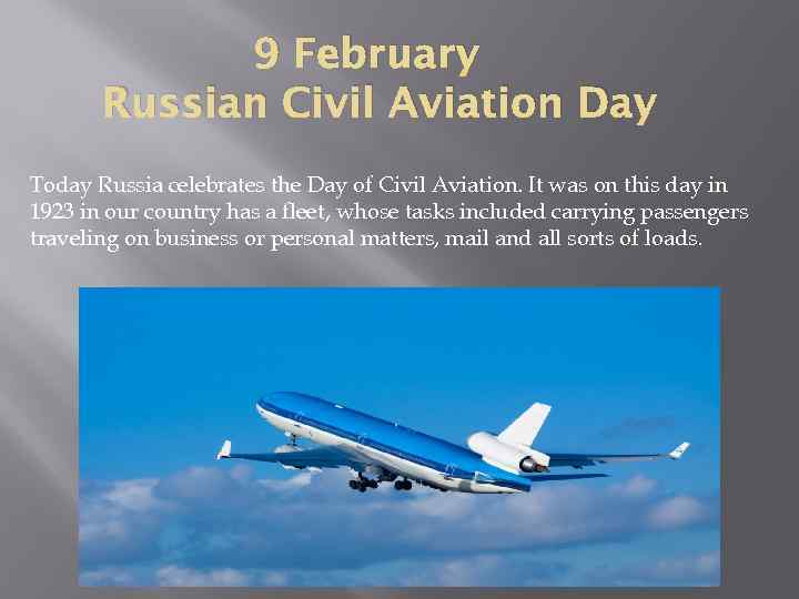 9 February Russian Civil Aviation Day Today Russia celebrates the Day of Civil Aviation.