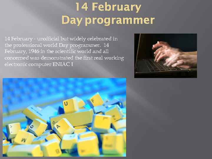 14 February Day programmer 14 February - unofficial but widely celebrated in the professional