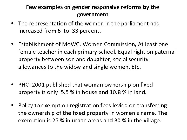 Few examples on gender responsive reforms by the government • The representation of the