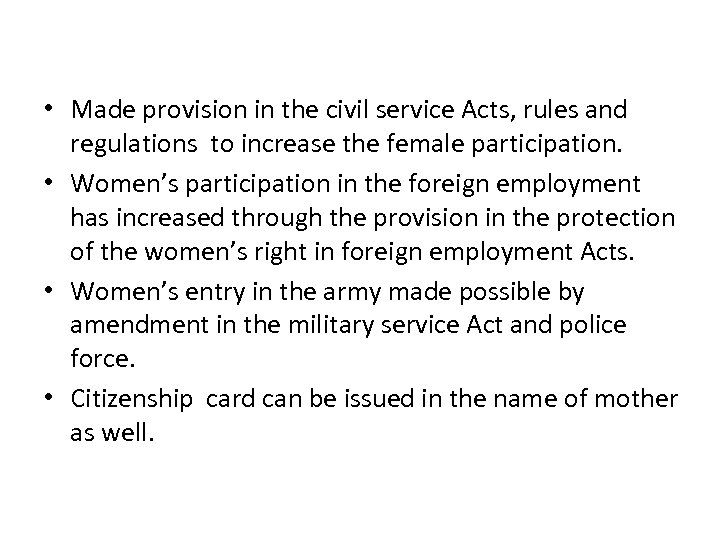 • Made provision in the civil service Acts, rules and regulations to increase