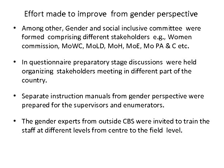 Effort made to improve from gender perspective • Among other, Gender and social inclusive