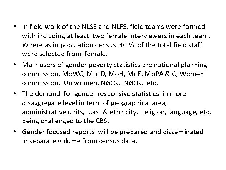• In field work of the NLSS and NLFS, field teams were formed