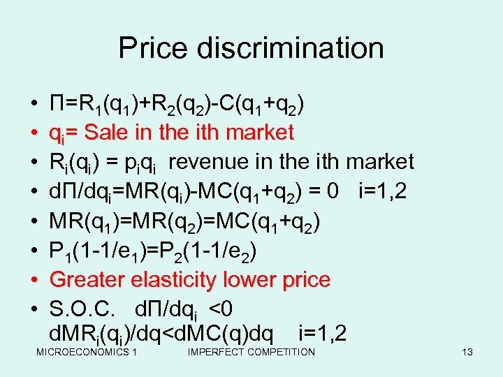 Price discrimination • • П=R 1(q 1)+R 2(q 2)-C(q 1+q 2) qi= Sale in