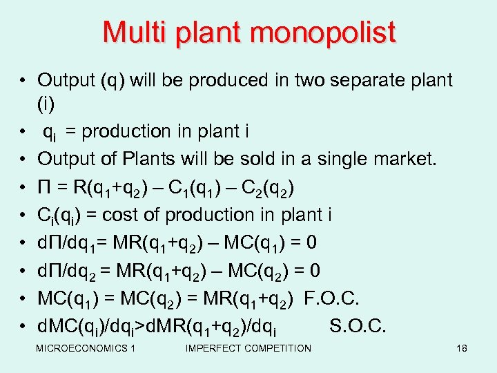 Multi plant monopolist • Output (q) will be produced in two separate plant (i)