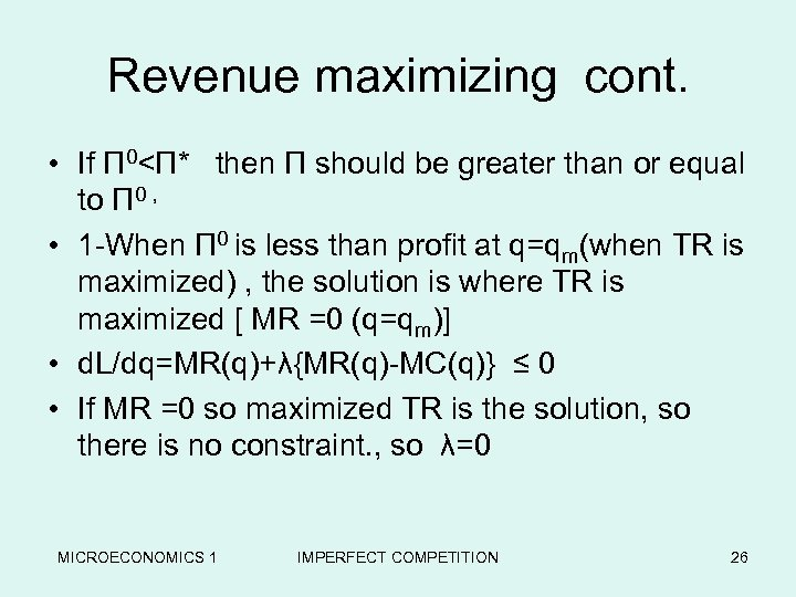 Revenue maximizing cont. • If Π 0<Π* then Π should be greater than or