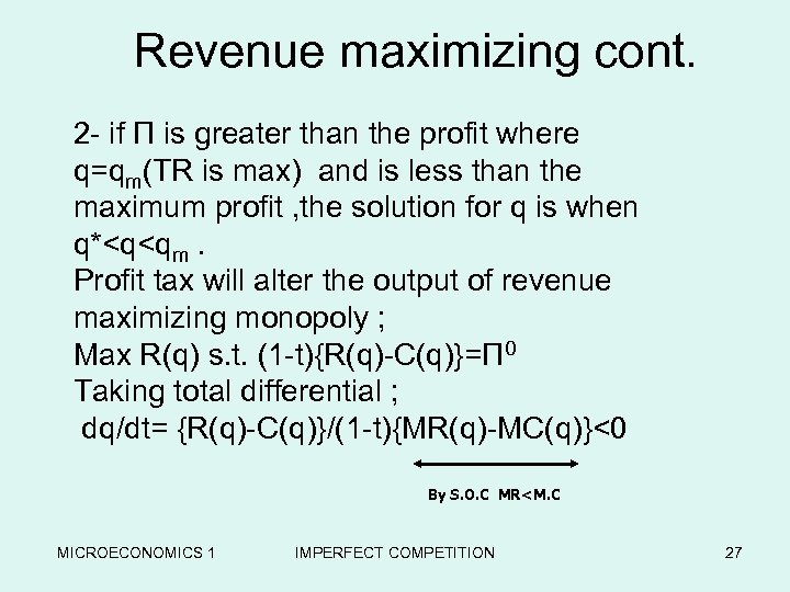 Revenue maximizing cont. 2 - if Π is greater than the profit where q=qm(TR