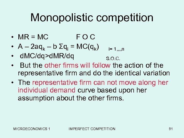 Monopolistic competition • • MR = MC F O C A – 2 aqk