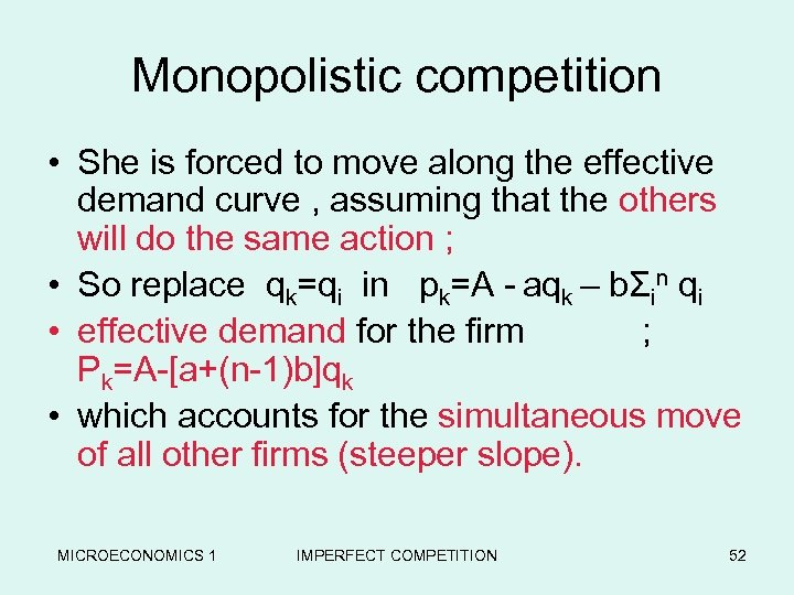 Monopolistic competition • She is forced to move along the effective demand curve ,