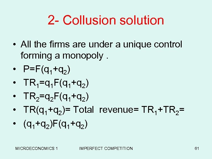 2 - Collusion solution • All the firms are under a unique control forming