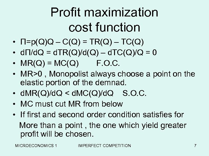 Profit maximization cost function • • П=p(Q)Q – C(Q) = TR(Q) – TC(Q) d.