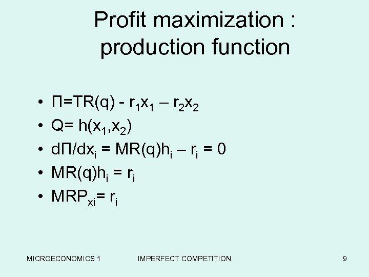 Profit maximization : production function • • • П=TR(q) - r 1 x 1