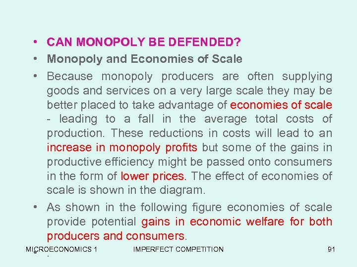 • CAN MONOPOLY BE DEFENDED? • Monopoly and Economies of Scale • Because