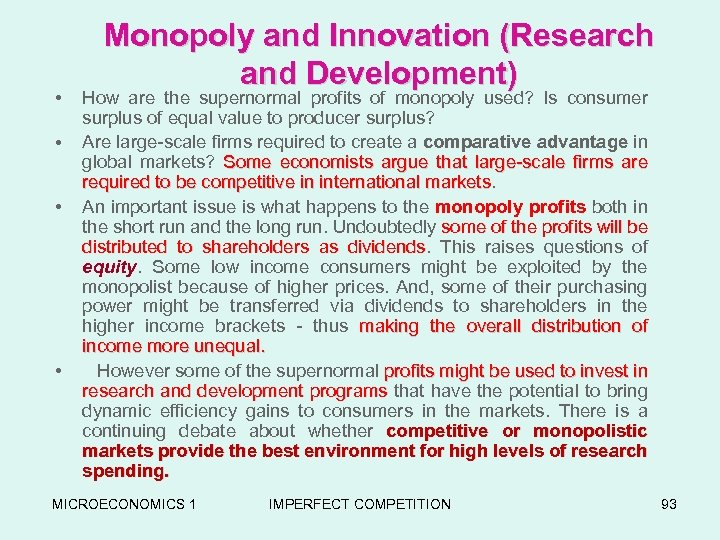 • • Monopoly and Innovation (Research and Development) How are the supernormal profits
