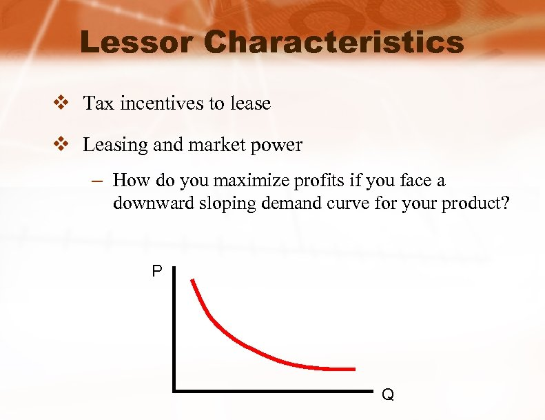 Lessor Characteristics v Tax incentives to lease v Leasing and market power – How