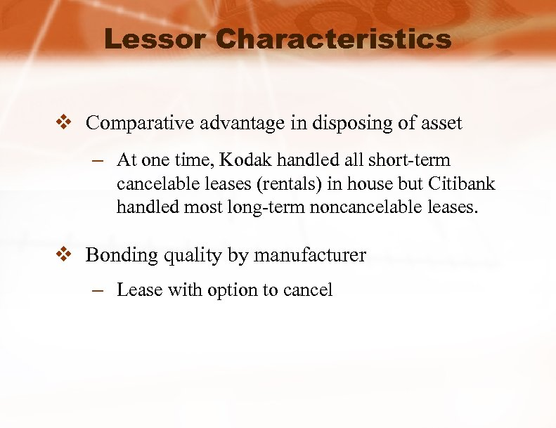Lessor Characteristics v Comparative advantage in disposing of asset – At one time, Kodak