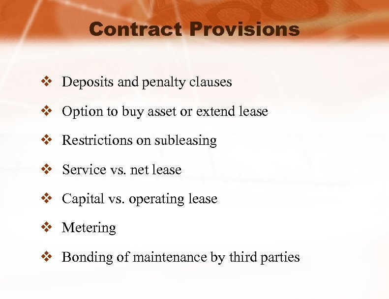 Contract Provisions v Deposits and penalty clauses v Option to buy asset or extend