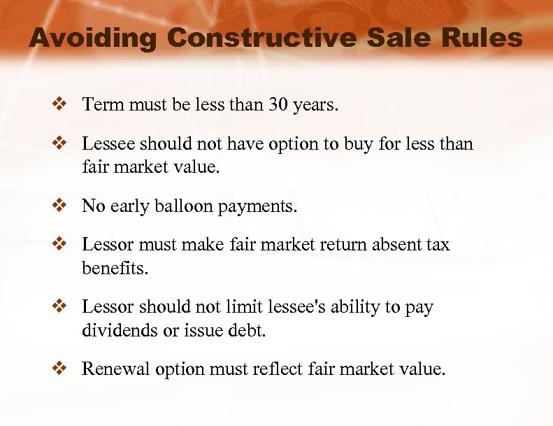 Avoiding Constructive Sale Rules v Term must be less than 30 years. v Lessee