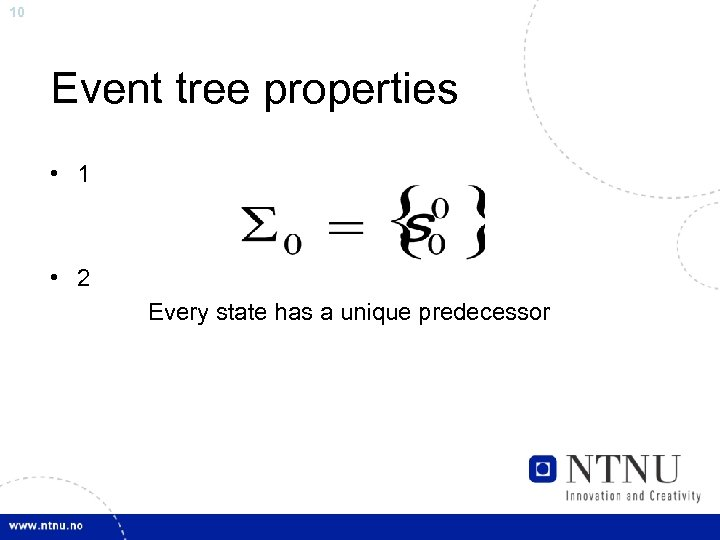 10 Event tree properties • 1 • 2 Every state has a unique predecessor