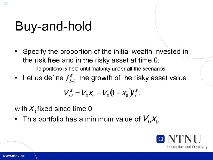 13 Buy-and-hold • Specify the proportion of the initial wealth invested in the risk