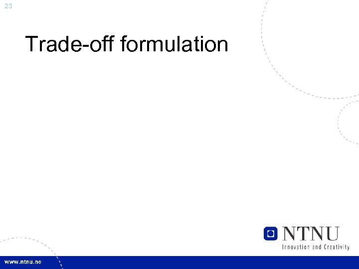 23 Trade-off formulation