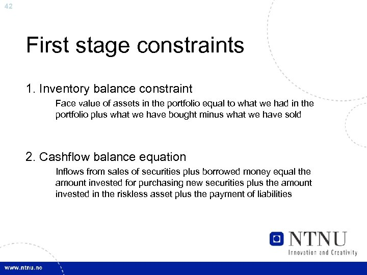 42 First stage constraints 1. Inventory balance constraint Face value of assets in the