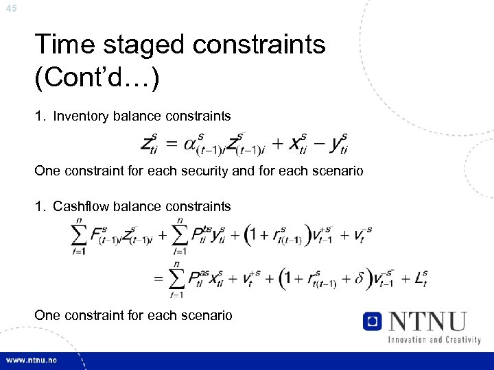 45 Time staged constraints (Cont'd…) 1. Inventory balance constraints One constraint for each security