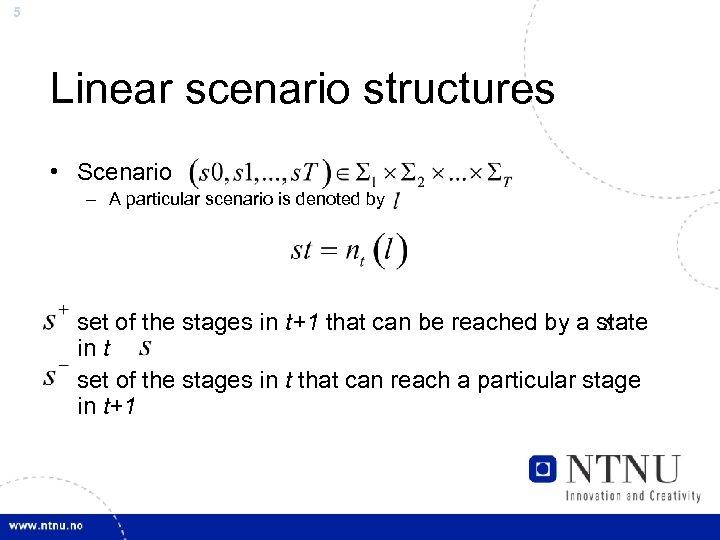 5 Linear scenario structures • Scenario – A particular scenario is denoted by set