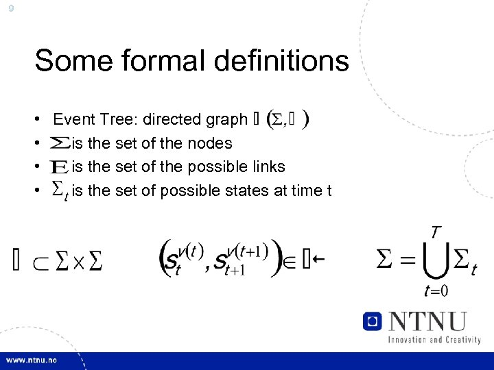9 Some formal definitions • Event Tree: directed graph • is the set of