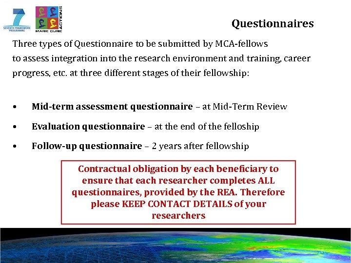 Questionnaires Three types of Questionnaire to be submitted by MCA-fellows to assess integration into