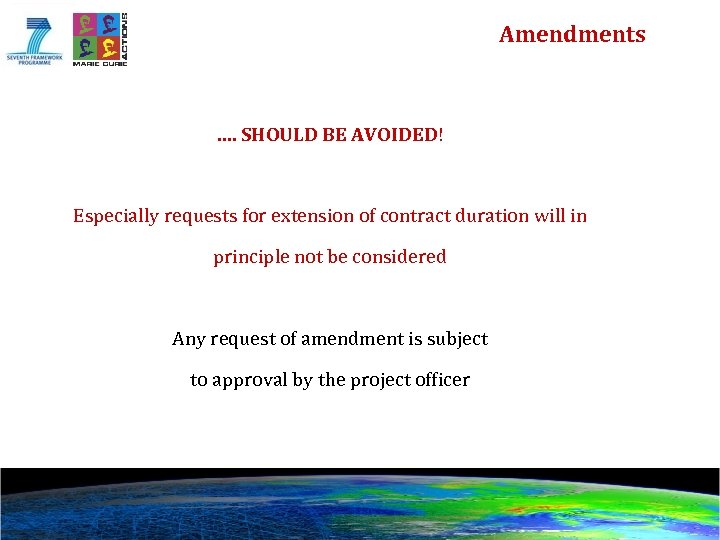 Amendments …. SHOULD BE AVOIDED! Especially requests for extension of contract duration will in